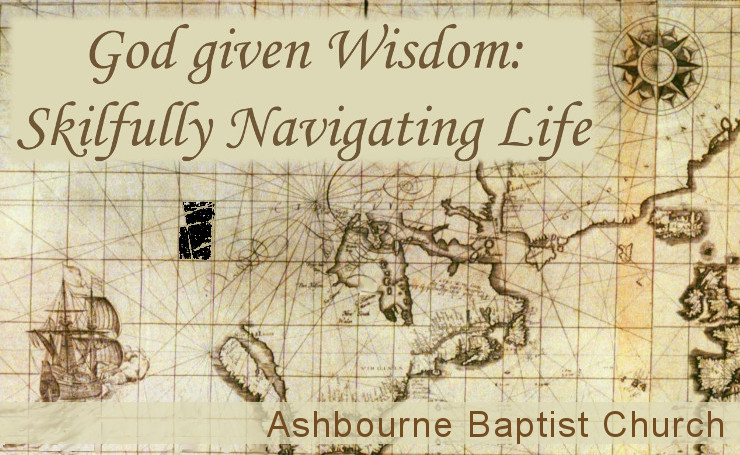 God Given Wisdom: Skilfully Navigating Life (Proverbs) Sermon Series Cover